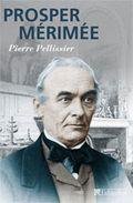 Prosper Mérimée de Pierre Pellissier