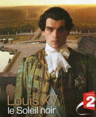 Louis XV, le Soleil noir © France2